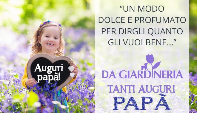 Auguri a tutti i Papà da Giardineria Giardineria